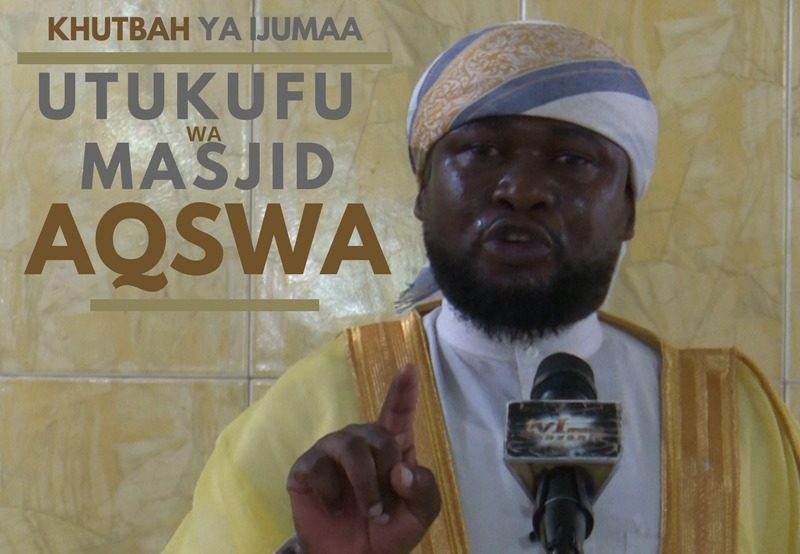 Photo of Khutbah: Utukufu wa Masjid Aqswa